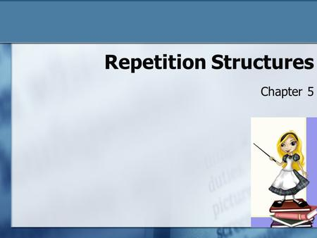 Repetition Structures Chapter 5 5-1. Chapter 5 Objectives The Loop Instruction The While Instruction Nested Loops 5-2.