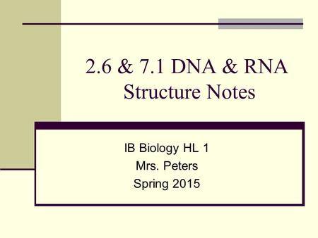 2.6 & 7.1 DNA & RNA Structure Notes