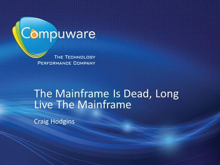 The Mainframe Is Dead, Long Live The Mainframe
