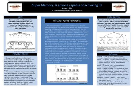 Super Memory: Is anyone capable of achieving it? Amber J. Rice St. Lawrence University, Canton, New York Super Memory: Is anyone capable of achieving it?