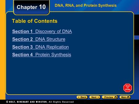 DNA, RNA, and Protein Synthesis Chapter 10 Table of Contents Section 1 Discovery of DNA Section 2 DNA Structure Section 3 DNA Replication Section 4 Protein.