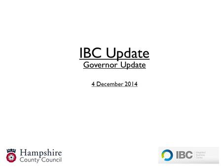 IBC Update Governor Update 4 December 2014. Invoicing: 20 Octdedicated team of 12 FTE commenced to clear backlog 21 Octpayment released for all invoice.