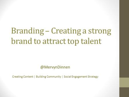 Branding – Creating a strong brand to attract top talent