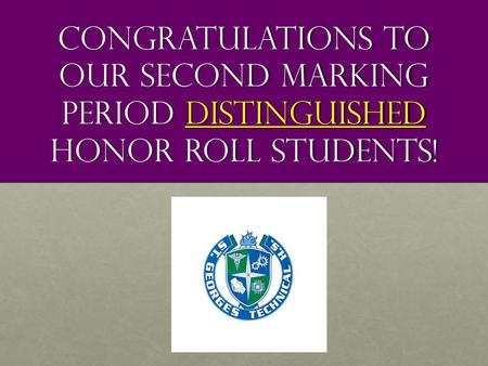 Congratulations to our second marking period distinguished honor roll students!