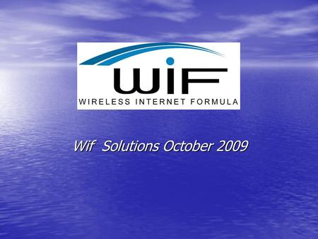 Wif Solutions October 2009. 2 Wif presentation index Wif activities, Mission, Difference from competitors Wif activities, Mission, Difference from competitors.