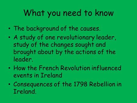 What you need to know The background of the causes. A study of one revolutionary leader, study of the changes sought and brought about by the actions of.