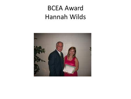 BCEA Award Hannah Wilds. Colby Stansberry Scholarship Will Carder.