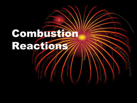 Combustion Reactions.