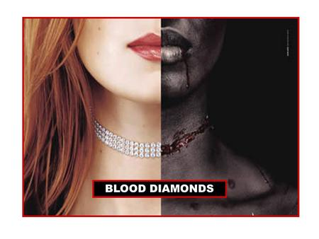 BLOOD DIAMONDS.