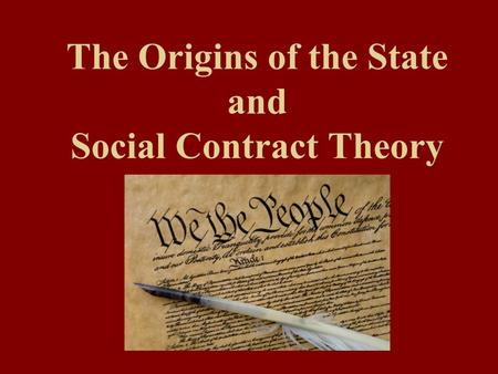 The Origins of the State and Social Contract Theory