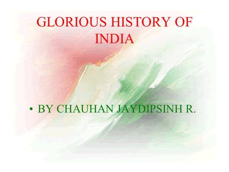 GLORIOUS HISTORY OF INDIA BY CHAUHAN JAYDIPSINH R.