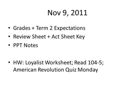 Nov 9, 2011 Grades + Term 2 Expectations Review Sheet + Act Sheet Key