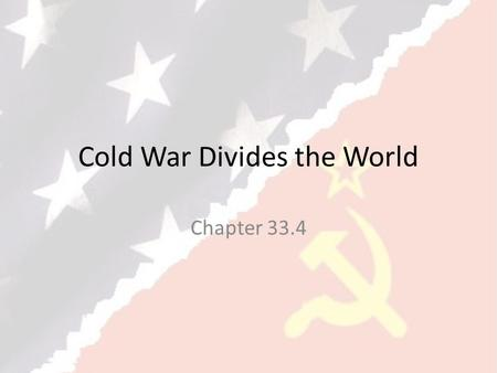 Cold War Divides the World Chapter 33.4. Fighting for the Third World Foreign Aid Win allies by giving financial aid to other nations (Egypt took aid.
