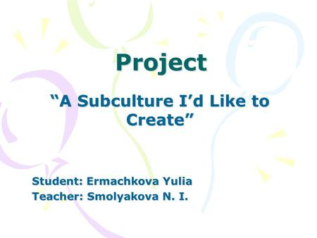 """A Subculture I'd Like to Create"""