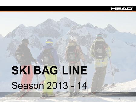 1 SKI BAG LINE Season 2013 - 14. 2 Rebel´s Line Rebels Movie + Graffiti act.