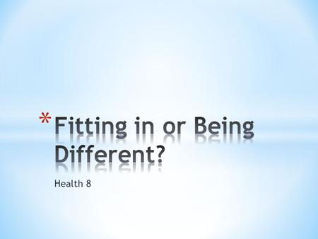 Fitting in or Being Different?