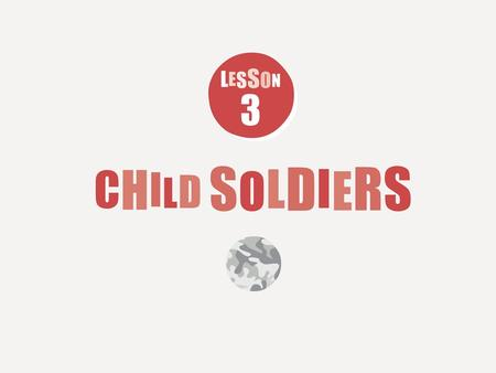 Who are child soldiers and what do they do? Where in the world do child soldiers exist? What do child soldiers do? What do children miss when they become.