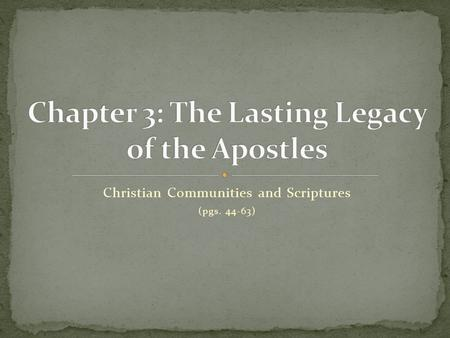 Christian Communities and Scriptures (pgs. 44-63).
