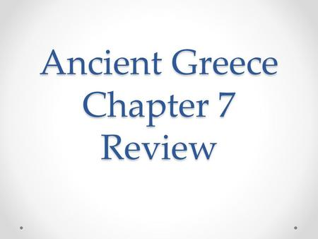 Ancient Greece Chapter 7 Review. Geography Mainland Greece is ________________ It is made of three ________________;two are smaller and joined together.
