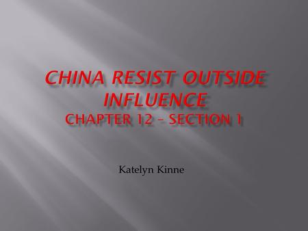 Katelyn Kinne. China and the West  Tea-Opium Connection  China traded at a port, Guangzhou, even though they had little interest in trading with the.