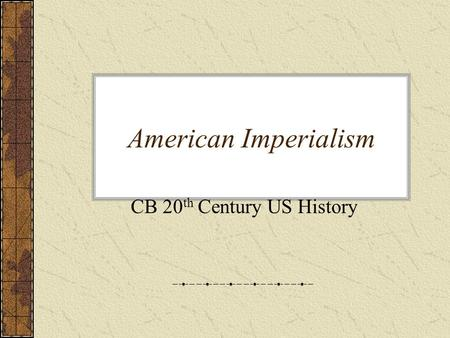 CB 20th Century US History