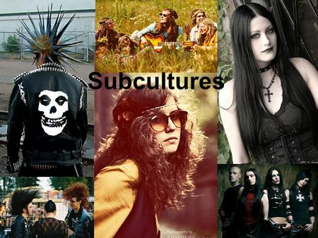 Subcultures. Punks Punks dress in a shocking way to express their identity. Many punks dye hair in bright unnatural colors, comb and fix their varnish.