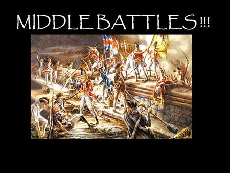 "MIDDLE BATTLES !!!. ""For an awful moment we were at a standstill. There in the early mists of the February morning in our cow pasture, where I'd been."
