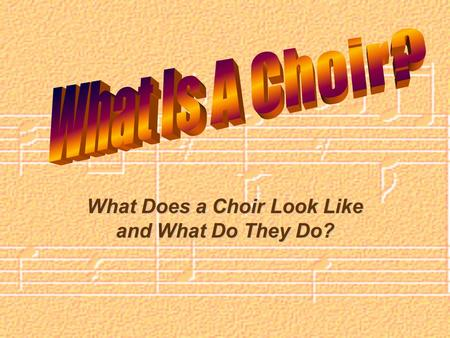 What Does a Choir Look Like and What Do They Do?.