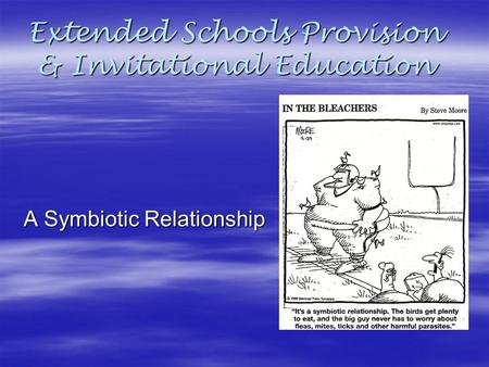 Extended Schools Provision & Invitational Education A Symbiotic Relationship.