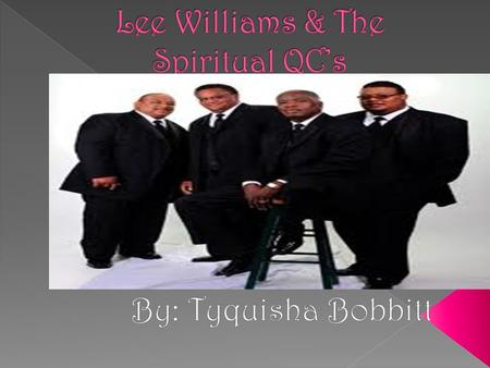  Lee Williams & The Spiritual QC's are an American gospel group originating from Tupelo, Mississippi.  They first came out in 1968 but they started.