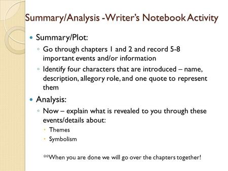Summary/Analysis -Writer's Notebook Activity Summary/Plot: ◦ Go through chapters 1 and 2 and record 5-8 important events and/or information ◦ Identify.