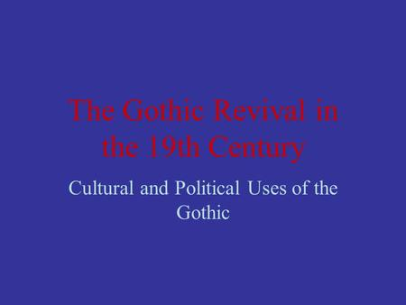 The Gothic Revival in the 19th Century