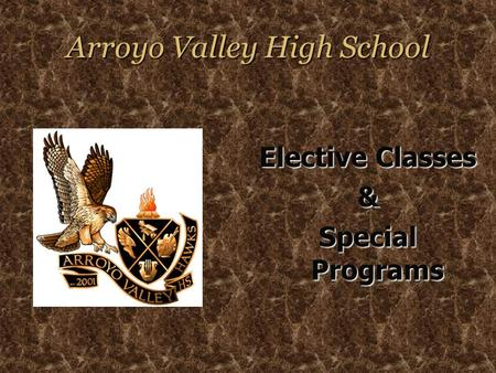 Arroyo Valley High School Elective Classes & Special Programs.