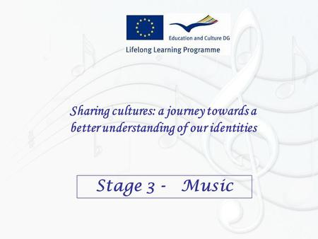 Sharing cultures: a journey towards a better understanding of our identities Stage 3 - Music.