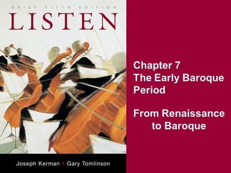 Chapter 7 The Early Baroque Period From Renaissance to Baroque.