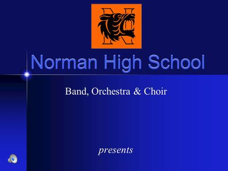 Norman High School Band, Orchestra & Choir presents.