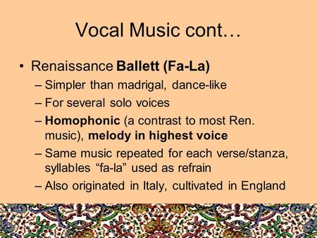 Vocal Music cont… Renaissance Ballett (Fa-La)