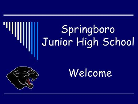 Springboro Junior High School Welcome. Administrators and Guidance Staff  Ms. Andrea Cook, Principal  Mr. Jeff Blakley, Assistant Principal  Ms. Mary.