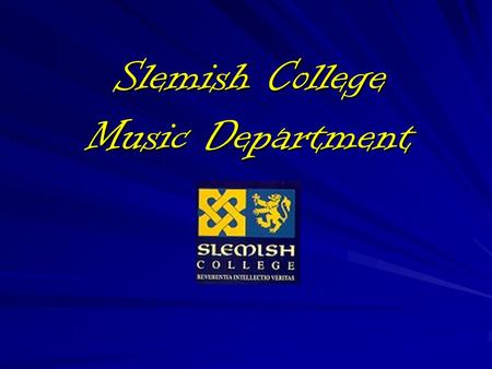Slemish College Music Department. Key Stage 3 Music Students will have the opportunity to study: Learn to play keyboards Film Music Instruments of the.
