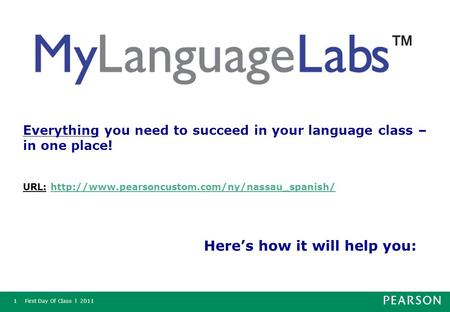 First Day Of Class l 20111 Everything you need to succeed in your language class – in one place! URL: