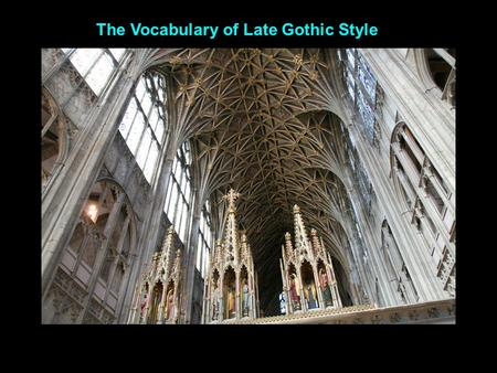 The Vocabulary of Late Gothic Style