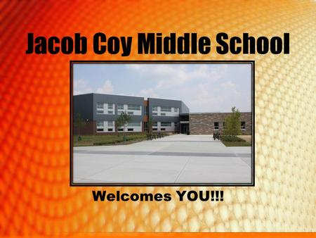 Jacob Coy Middle School Welcomes YOU!!!. OVERVIEW.