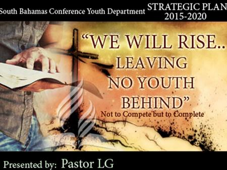 "Theme ""We Will Rise Leaving No Youth Behind"" Not To Compete but to Complete."