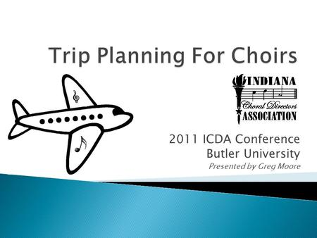 2011 ICDA Conference Butler University Presented by Greg Moore.