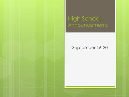 High School Announcements September 16-20. FFA FLOAT TRIP  The FFA Float Trip is Monday, September 23. We will be leaving at 8:00 am SHARP!