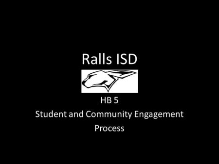 Ralls ISD HB 5 Student and Community Engagement Process.