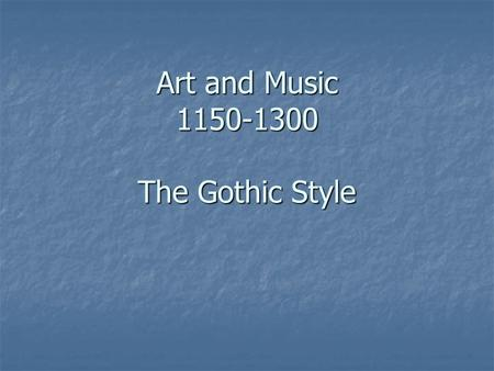 Art and Music The Gothic Style