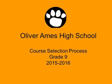 Oliver Ames High School Course Selection Process Grade