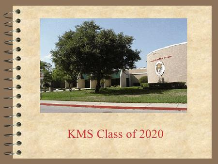 KMS Class of 2020. Principals and Counselors Principal: Bob Atteberry Assistant Principals: James Paschall (last names A-K) Jennifer Holloway (last names.