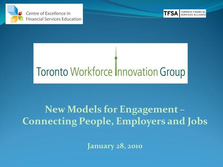 New Models for Engagement – Connecting People, Employers and Jobs January 28, 2010 1.
